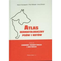 Atlas dermatologiczny psów i kotów t. 2 Choroby pasożytnicze i grzybicze