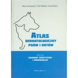 Atlas dermatologiczny psów i kotów t. 3 Choroby genetyczne i hormonalne