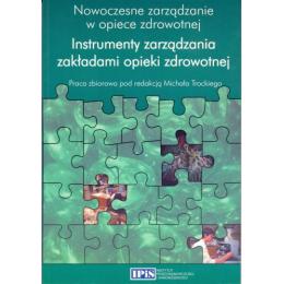 Instrumetny zarządzania zakładami opieki zdrowotnej
