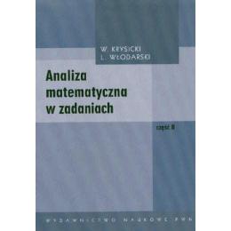 Analiza matematyczna w zadaniach cz. 2