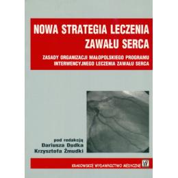 Nowa strategia leczenia zawału serca Zasady organizacji Małopolskiego Programu Interwencyjnego Leczenia Zawału Serca