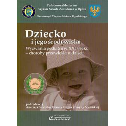 Dziecko i jego środowisko Wyzwania pediatrii w XXI wieku - choroby przewlekłe u dzieci