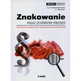 Znakowanie mięsa i przetworów mięsnych (z CD) Przewodnik po podstawowych przepisach prawa żywnościowego