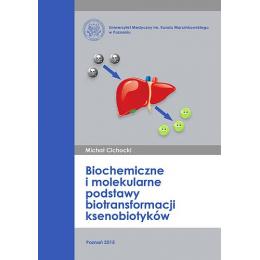 Biochemiczne i molekularne podstawy biotransformacji ksenobiotyków
