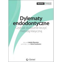 Dylematy endodontyczne Czyli jak skutecznie leczyć metodą klasyczną
