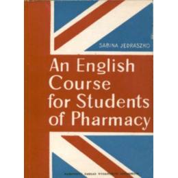An English Course for Students of Pharmacy Podręcznik dla studentów Wydziałów Farmaceutycznych Akademii Medycznych