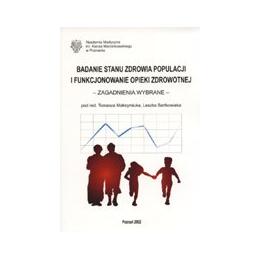 Badanie stanu zdrowia populacji i funkcjonowanie opieki zdrowotnej Zagadnienia wybrane
