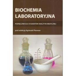 Biochemia laboratoryjna Podręcznik dla studentów analityki medycznej