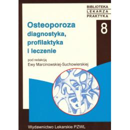 Osteoporoza Diagnostyka, profilaktyka i leczenie