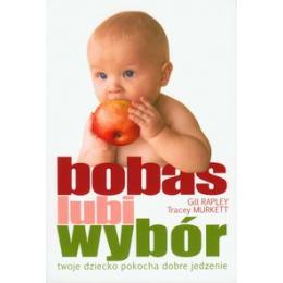 Bobas lubi wybór Twoje dziecko pokocha dobre jedzenie