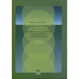 Charakterystyka stabilności postawy ciała kobiet z osteopenią i osteoporozą