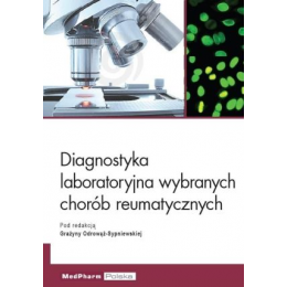 Diagnostyka laboratoryjna wybranych chorób reumatycznych