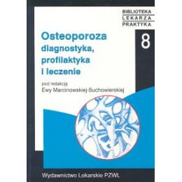 Osteoporoza Diagnostyka profilaktyka i leczenie