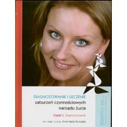 Diagnozowanie i leczenie zaburzeń czynnościowych narządu żucia cz. 1 (z DVD) Diagnozowanie