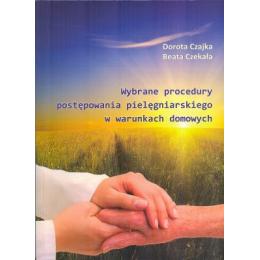 Wybrane procedury postępowania pielęgniarskiego w warunkach domowych