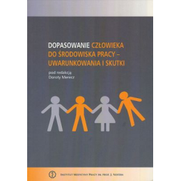 Dopasowanie człowieka do środowiska pracy - uwarunkowania i skutki
