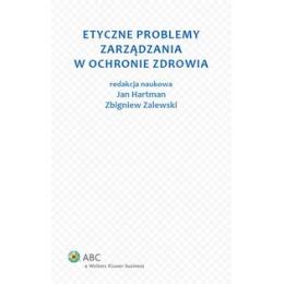 Etyczne problemy zarządzania w ochronie zdrowia Stan prawny na 1 października 2013 r.