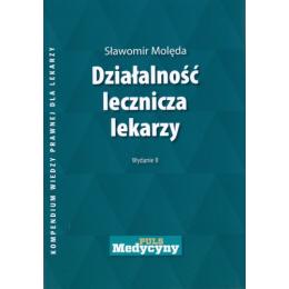 Działalność lecznicza lekarzy Kompendium wiedzy prawnej dla lekarzy